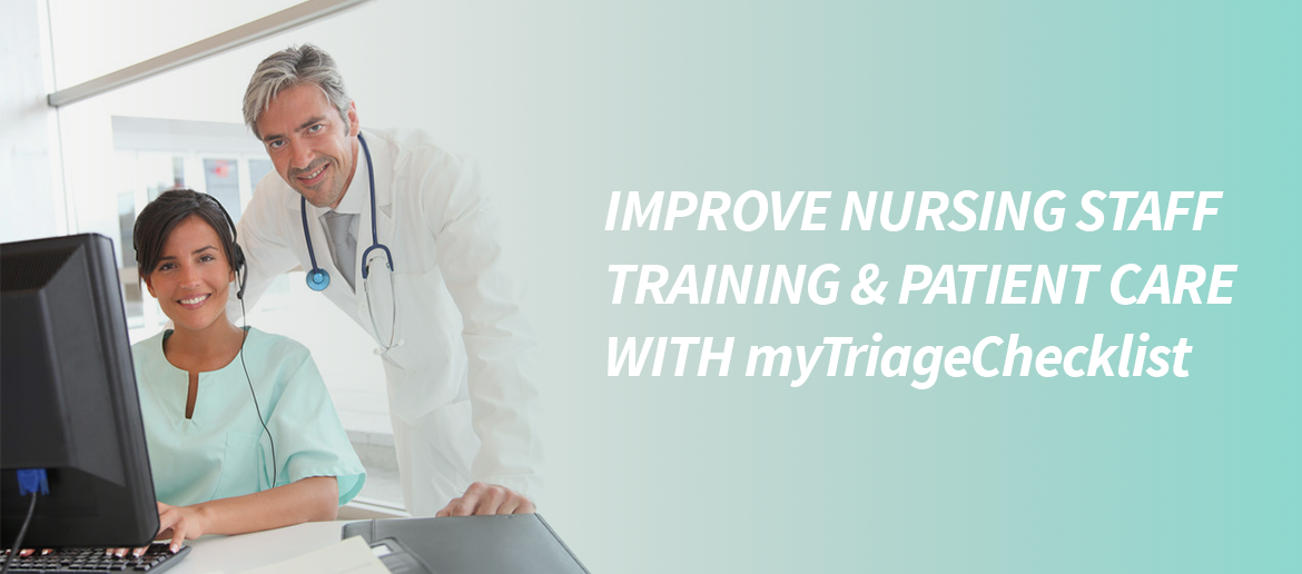 Improve Nursing Staff Training and Patient Care with myTriageChecklist®