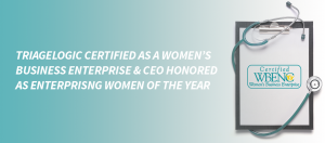 TriageLogic Certified as a Women's Business Enterprise and CEO Honored by the Enterprising Women of the Year Awards