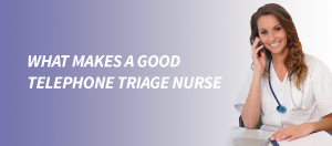 What Makes a Good Telephone Triage Nurse