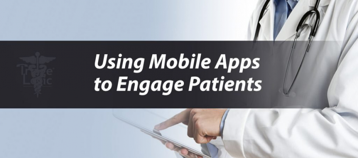 Using Mobile Apps to Engage Patients