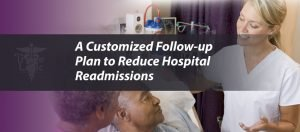 A Customized Follow-up Plan to Reduce Hospital Readmissions