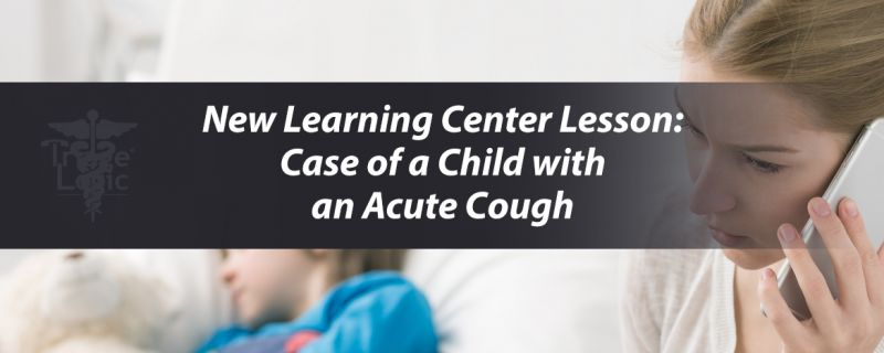Learning Center Course 3 Part 4: Case of a Child with an Acute Cough
