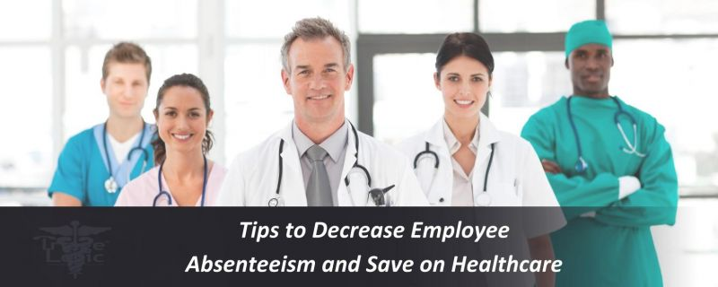 Tips to Decrease Employee Absenteeism and Save on Healthcare Expenses