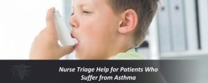 Nurse Triage Help for Patients Who Suffer from Asthma