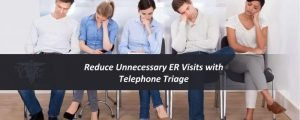 Read more about the article Reduce Unnecessary ER Visits with Telephone Triage