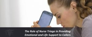 The Role of Nurse Triage in Providing Emotional and Life Support to Callers
