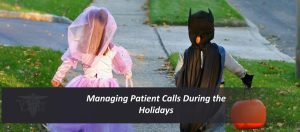 Managing Patient Calls During the Holidays