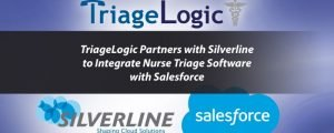 TriageLogic Partners with Silverline to Integrate Nurse Triage Software with Salesforce