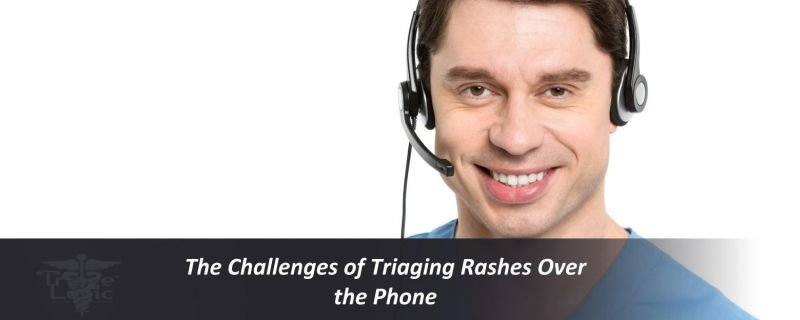 The Challenges of Triaging Rashes Over the Phone