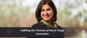 Fulfilling Our Promise of Nurse Triage Innovation – The 2018 CEO Perspective