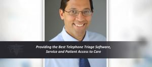 Providing the Best Telephone Triage Software, Service, and Patient Access to Care