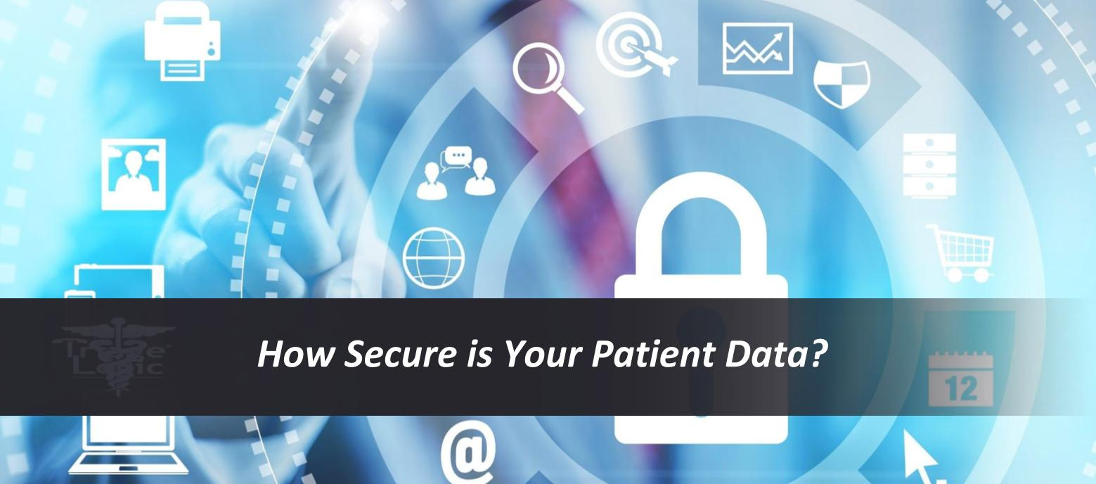 You are currently viewing How Secure is Your Patient Data?