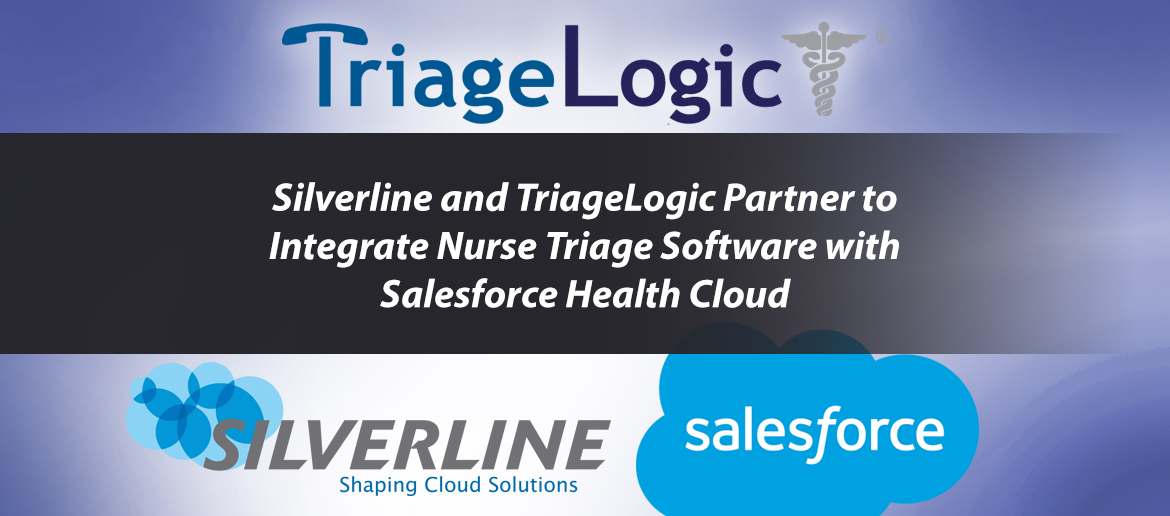 Silverline and TriageLogic Partner to Integrate Nurse Triage Software with Salesforce Health Cloud