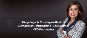 TriageLogic is Growing to Meet the Demands in Telemedicine