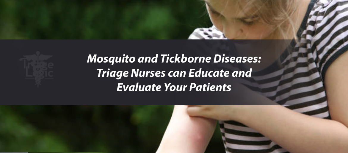 Mosquito and Tickborne Diseases: Triage Nurses Can Educate and Evaluate Your Patients