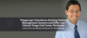 TriageLogic Transforms Existing Patient Management Systems and EHRs into Clinical Triage Call Center Platforms