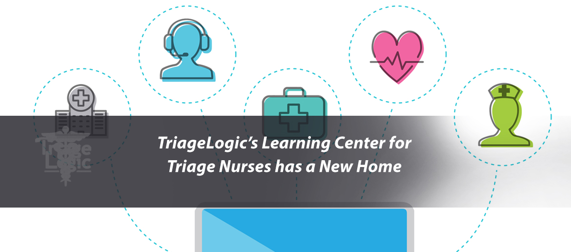 TriageLogic's Learning Center for Triage Nurses has a New Home