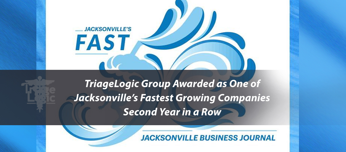You are currently viewing TriageLogic Group Awarded as One of Jacksonville's Fastest Growing Companies Second Year in a Row