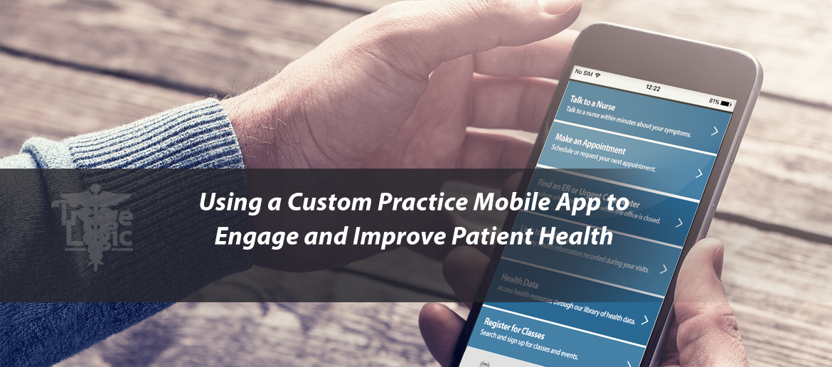 Using a Custom Practice Mobile App to Engage and Improve Patient Health