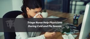 Triage Nurses Help Physicians During Cold and Flu season