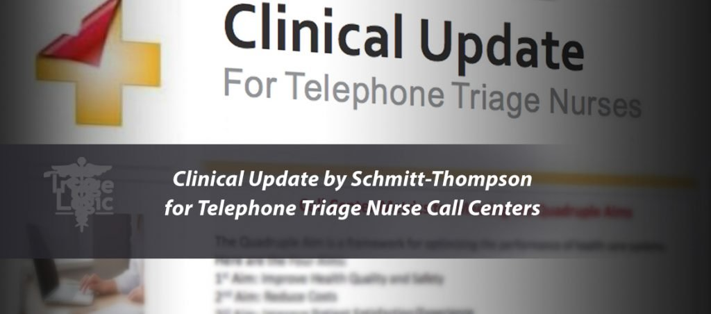 Clinical Update by Schmitt-Thompson for Telephone Triage Nurse Call Centers