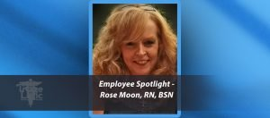 Employee Spotlight – Rose Moon, RN, BSN