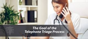 The Goal of the Telephone Triage Process