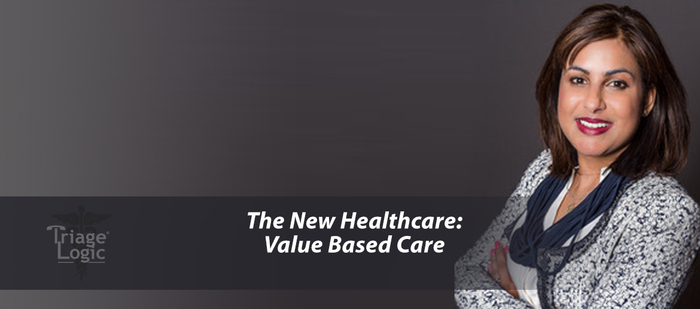 The New Health Care: Value Based Care