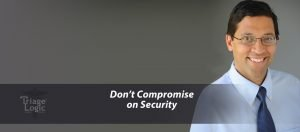 Don't Compromise on Security