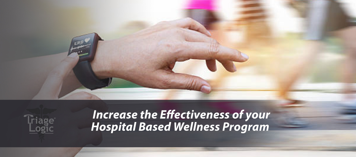 Increase the Effectiveness of your Hospital Based Wellness Program