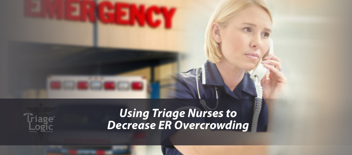 Using Triage Nurses to Decrease ER Overcrowding