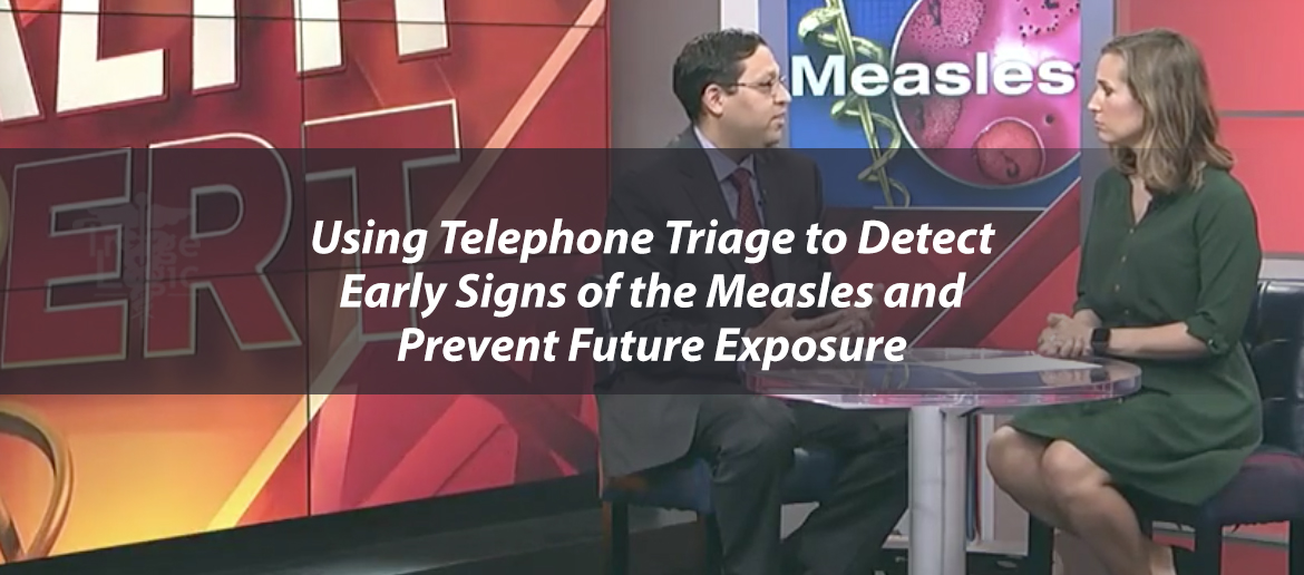 Using Telephone Triage to Detect Early Signs of the Measles and Prevent Future Exposure