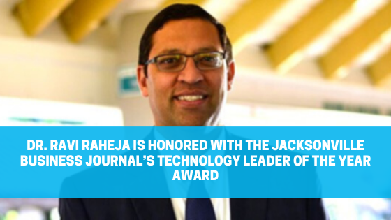 Dr. Ravi Raheja is Honored with the Jacksonville Business Journal's Technology Leader of the Year Award