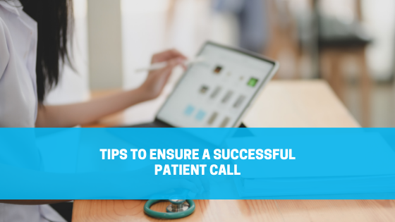 You are currently viewing Tips to Ensure a Successful Patient Call