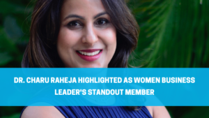 Dr. Charu Raheja Highlighted as Women Business Leader's Standout Member
