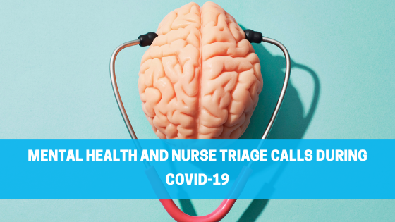 Mental Health and Nurse Triage Calls During COVID-19