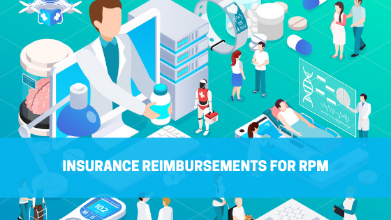 How Insurance Reimbursements Makes Remote Patient Monitoring Profitable for Healthcare Organizations